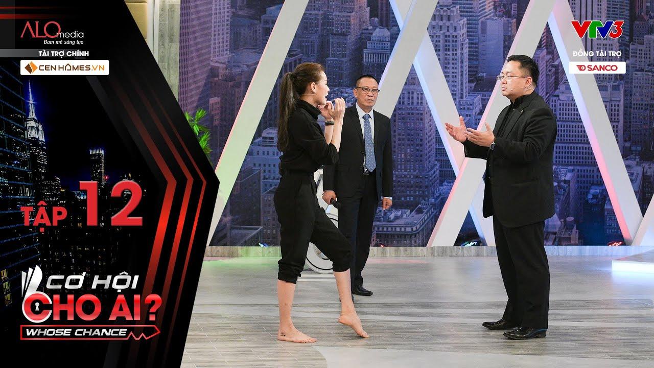 Cơ Hội Cho Ai – Tập 12 Full: Cô gái đánh Muay Thái siêu đỉnh, nhận lương cao nhất chương trình