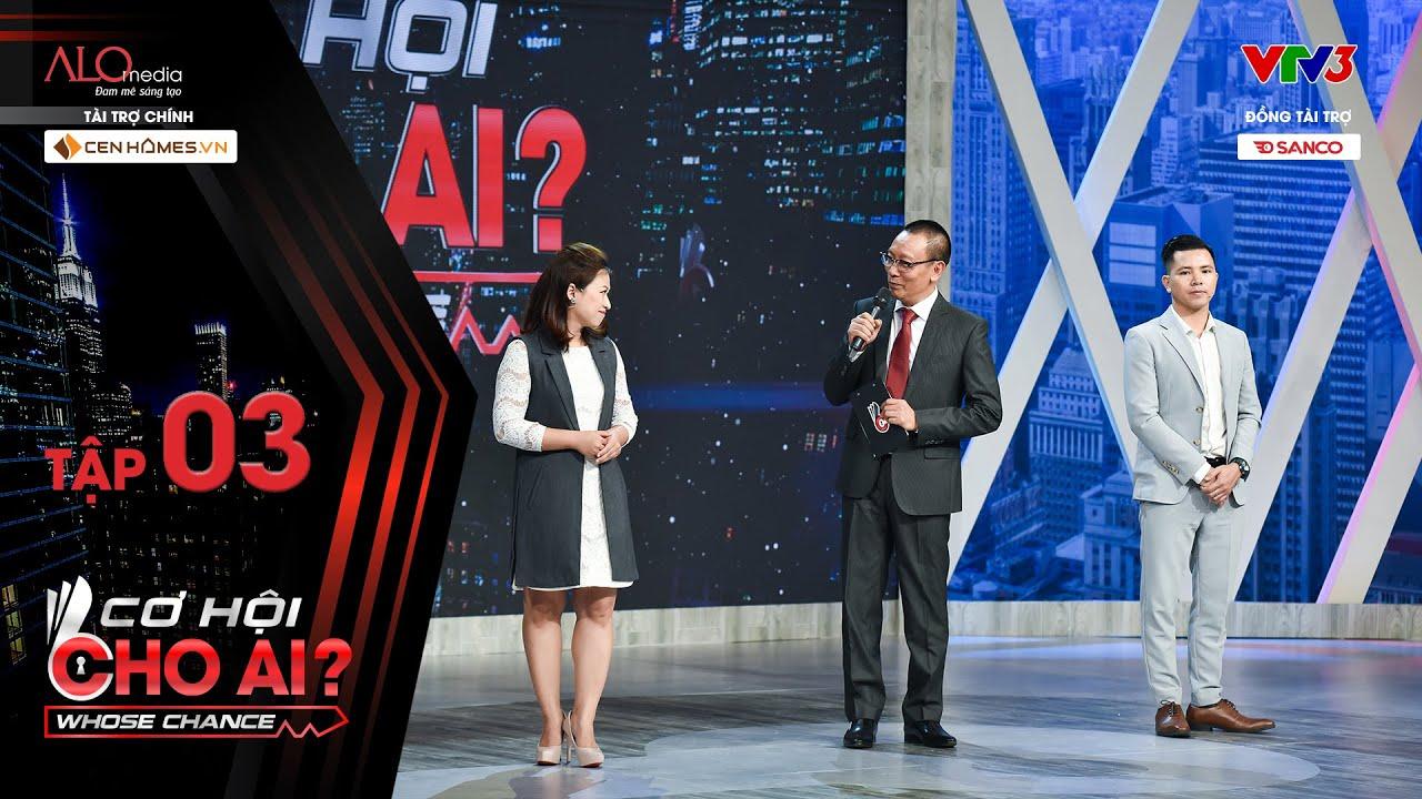 Cơ Hội Cho Ai – Tập 3 Full: Thu nhập khủng 1 tỷ/năm từ sếp Hưng có thu hút được ứng viên tài năng